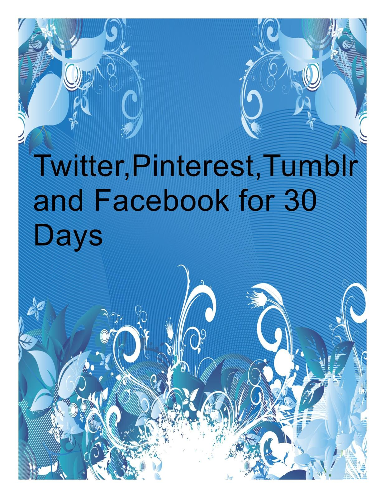 Twitter pinterest tumblr and facebook for 30 days 5