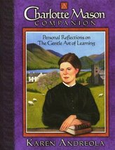 A Charlotte Mason Companion: Personal Reflections on The Gentle Art of L... - $11.00