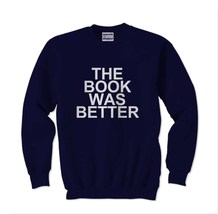 The Book was better Crewneck Sweatshirt NAVY - $30.00+
