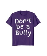 Funny Shirts - Don't Be a Bully Shirt Cute Kind Shirt for Kids Anti-Bull... - $19.95+