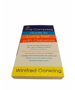 The Complete Guide to Living Well with Diabetes Winifred Conkling - $9.99
