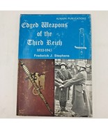 Edged Weapons of the Third Reich 1933-1945 Frederick J Stephens 1972 HCD... - $24.95