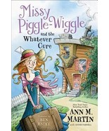 Missy Piggle-Wiggle and the Whatever Cure by Ann M Martin 1st Ed ARC PB ... - $10.99