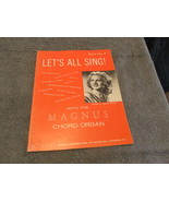 Lets All Sing! The Magnus Chord Organ Sheet Music - $7.99