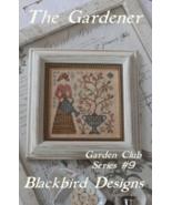 The Gardener #9 Garden Club Series cross stitch chart by Blackbird Designs  - $8.10