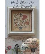 How Does The Lily Grow? #10 Garden Club Series cross stitch Blackbird De... - $8.10