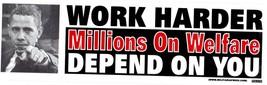 Work Harder Millions On Welfare Depend On You Obama Vintage 3X10 Vinyl Sticker - $2.00