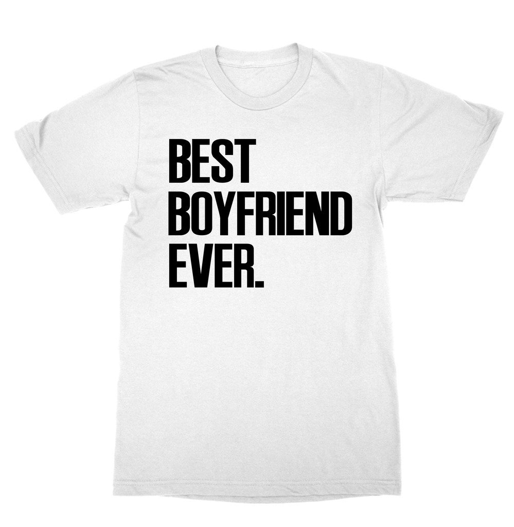 Best boyfriend ever shirt funny t shirt jewelry watches for Best place to find a boyfriend