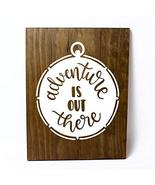 Adventure is Out There Solid Pine Wood Wall Plaque Sign Home Decor - $34.50