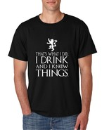 Men's T Shirt That What I Do I Drink And I Know Things White - $10.94+