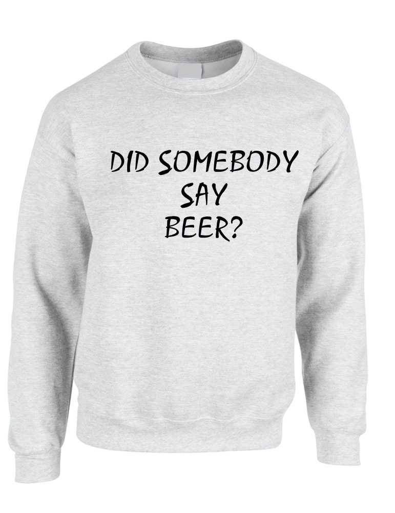Primary image for Adult Crewneck Did Somebody Say Beer Rave Party Top