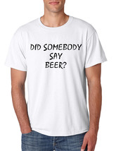 Men's T Shirt Did Somebody Say Beer Cool Party Tee - $10.94+