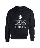 Adult Crewneck That What I Do I Drink And I Know White - $17.94+