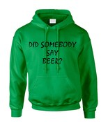 Adult Hoodie Did Somebody Say Beer Cool Rave Party Top - $24.94+