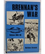 Brennan's War Vietnam 1965-69 by Matthew Brennan - $5.99