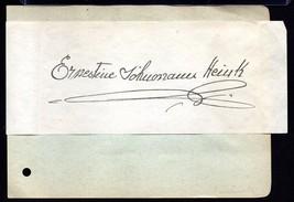 ERNESTINE HEINK Autograph, famed opera star. Nicely signed. - $31.68