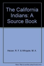 The California Indians: A Source Book [Hardcover] Heizer, R. F. & Whippl... - $19.99