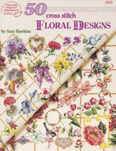 50 Floral Cross Stitch Designs by Sam Hawkins, Cross Stitch Booklet ASN ... - $7.95