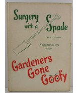 Surgery With a Spade by A. Z. Godunov Gardeners Gone Goofy - $5.99