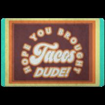 Tacos Doormat - Funny Hope You Brought Tacos Brown Blue Indoor Doormat - $25.99