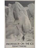 Professor on The Ice by Robert Earl Feeney, Paperback - $2.96