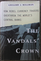 The Vandal's Crown : How Rebel Currency Traders Overthrew the World's Central Ba - $2.96