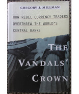 The Vandal's Crown : How Rebel Currency Traders Overthrew the World's Ce... - $2.96