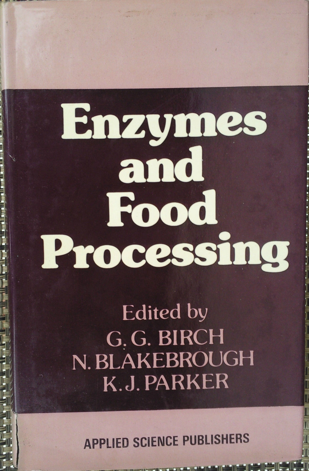 Primary image for Enzymes and Food Processing by G.G. Birch, N. Blakebrough &  K.J. Parker