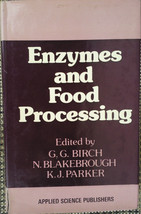 Enzymes and Food Processing by G.G. Birch, N. Blakebrough &  K.J. Parker - $1.99