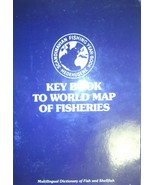 Key To World Map of Fisheries & A Multilingual Dictionary of Fish and Sh... - $2.96