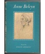 Anne Boleyn [Jan 01, 1957] Anthony, Evelyn - $9.99