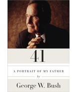41: A Portrait of My Father by George W Bush New 1st Ed - $3.99