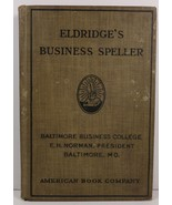 Business Speller and Vocabulary by Edward H. Eldridge 1913 - $3.99