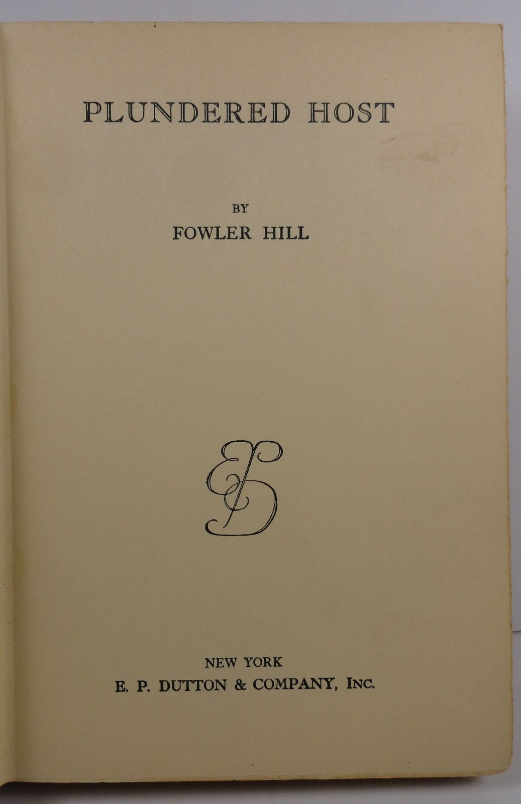 Plundered Host by Fowler Hill 1929 Third Printing