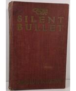 The Silent Bullet by Arthur B Reeve The Craig Kennedy Series - $5.99