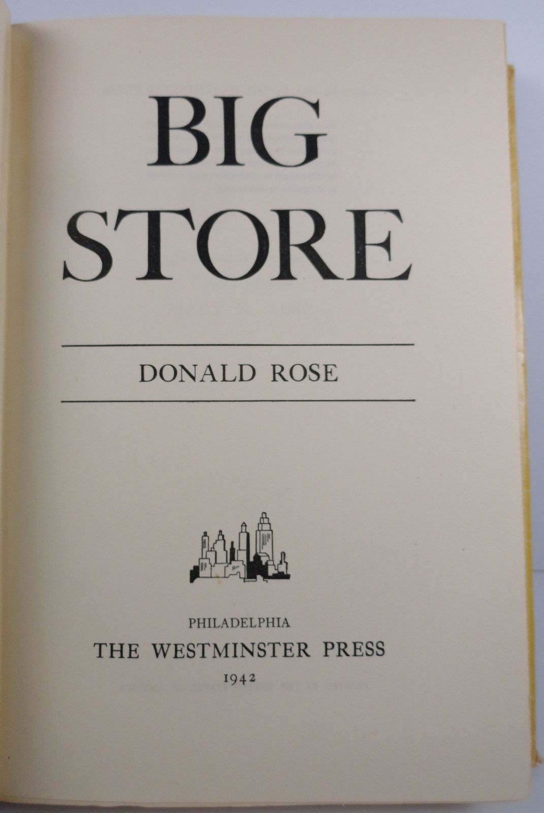 Big Store by Donald Rose 1942 Westminster Press HC/DJ