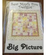 Sew Much Fun Designs Big Picture Pattern - $6.95