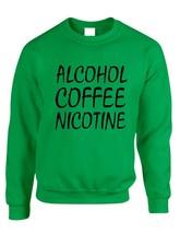 Crewneck Alcohol Coffee Nicotine Cool Funny Homur Top - $17.94+