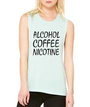 Women's Flowy Muscle Top Alcohol Coffee Nicotine - $14.94+