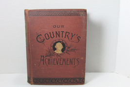 Antique Book Story of a Great Nation Our Country's Achievements 1886 - $148.50