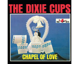 The Dixie Cups - Chapel Of Love (RSD 2015)