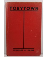 Tobytown by Chandler A. Oakes 1935 Goldsmith Publishing - $5.99