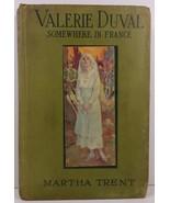 Valerie Duval Somewhere in France by Martha Trent 1918 - $8.99