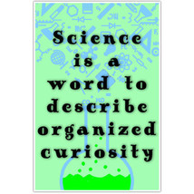 Science is a Word to Describe Organized Curiosity School Classroom Poster - $20.58 CAD