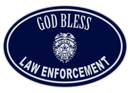 Crazy Sticker Guy Oval Magnet - God Bless Law Enforcement - Police, Sheriff, Cop - $6.99