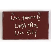1060CP-Live Generously Laugh Often Live Fully Primitive wood Sign  - $6.95