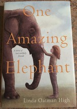 One Amazing Elephant, A story of two unlikely friends by Linda Oatman Hi... - $12.99