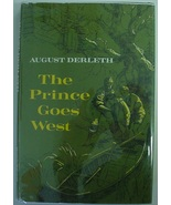 The Prince Goes West August Derleth author of Solar Pons Mill Creek Irre... - $40.00