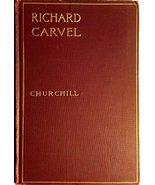 Richard Carvel [Hardcover] [Jan 01, 1899] Winston Churchill; Carlton Cha... - $14.98