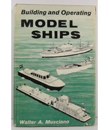 Building and Operating Model Ships by Walter A. Musciano  - $11.99